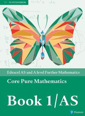 Edexcel AS and A level Further Mathematics Core Pure Mathematics Book 1/AS Textbook + e-book - A level Maths and Further Maths 2017