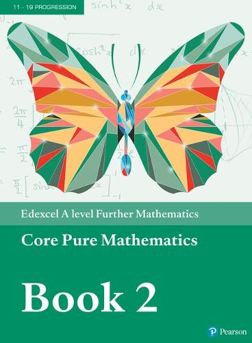 Edexcel A level Further Mathematics Core Pure Mathematics Book 2 Textbook + e-book - A level Maths and Further Maths 2017