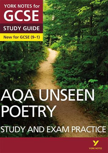 AQA English Literature Unseen Poetry Study and Exam Practice: York Notes for GCSE (9-1) - York Notes (Paperback)