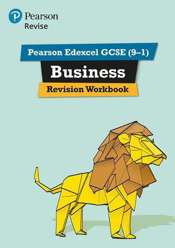 Pearson REVISE Edexcel GCSE (9-1) Business Revision Workbook: for home learning, 2021 assessments and 2022 exams - REVISE Edexcel GCSE Business 2017 (Paperback)
