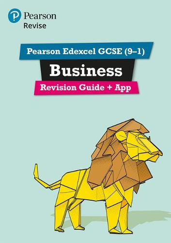 Pearson REVISE Edexcel GCSE (9-1) Business Revision Guide + App: for home learning, 2021 assessments and 2022 exams - REVISE Edexcel GCSE Business 2017