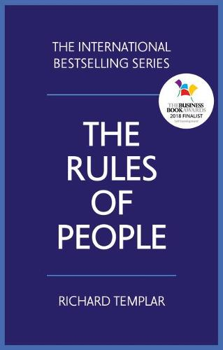 The Rules of People: A personal code for getting the best from everyone (Paperback)