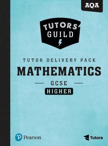 Tutors' Guild AQA GCSE (9-1) Mathematics Higher Tutor Delivery Pack - Tutors' Guild