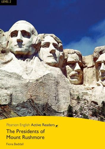 Level 2: The Presidents of Mount Rushmore Book & Multi-ROM with MP3 Pack - Pearson English Active Readers