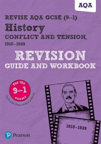 Revise AQA GCSE (9-1) History Conflict and tension, 1918-1939 Revision Guide and Workbook: includes online edition - REVISE AQA GCSE History 2016