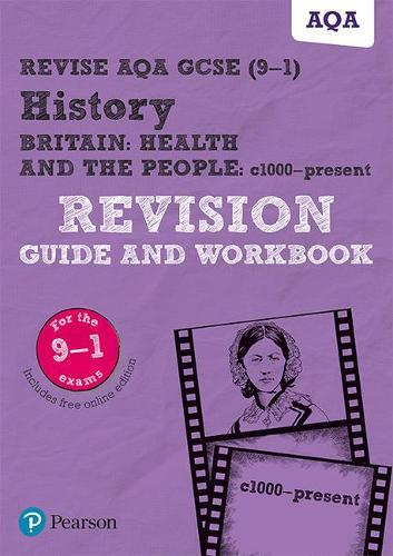 Cover Revise AQA GCSE  History Britain: Health and the people, c1000 to the present day Revision Guide and Workbook: includes online edition - REVISE AQA GCSE History 2016