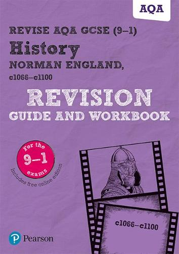 Revise AQA GCSE (9-1) History Norman England, c1066-c1100 Revision Guide and Workbook: includes online edition - REVISE AQA GCSE History 2016