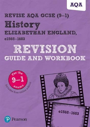 Revise AQA GCSE (9-1) History Elizabethan England, c1568-1603 Revision Guide and Workbook: includes free online edition - REVISE AQA GCSE History 2016