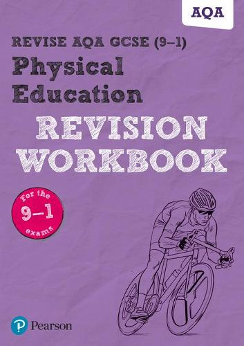Pearson REVISE AQA GCSE (9-1) Physical Education Revision Workbook: for home learning, 2021 assessments and 2022 exams - REVISE AQA GCSE PE 2016 (Paperback)