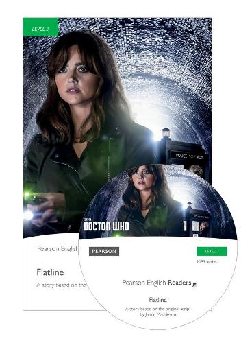 Level 3: Doctor Who: Flatline Book & MP3 Pack - Pearson English Graded Readers