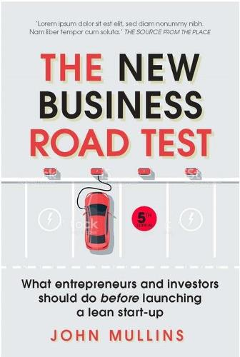The New Business Road Test: What entrepreneurs and investors should do before launching a lean start-up (Paperback)