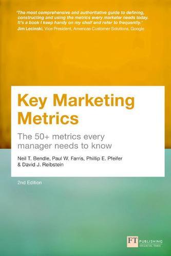 Key Marketing Metrics: The 50+ metrics every manager needs to know (Paperback)