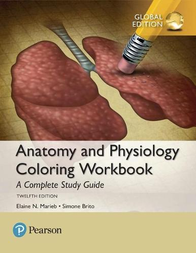 Anatomy and Physiology Coloring Workbook: A Complete Study Guide, Global Edition (Paperback)