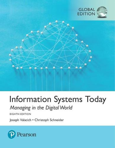 Information Systems Today: Managing the Digital World plus Pearson MyLab MIS with Pearson eText, Global Edition