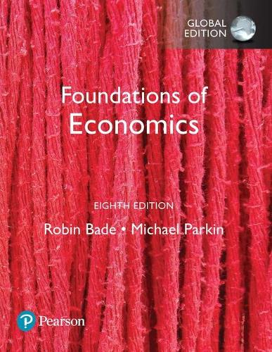 Foundations of Economics plus Pearson MyLab Economics with Pearson eText, Global Edition