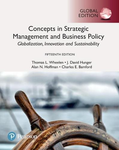 Concepts in Strategic Management and Business Policy: Globalization, Innovation and Sustainability plus Pearson MyLab Management with Pearson eText, Global Edition
