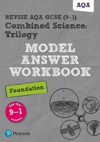 Revise AQA GCSE (9-1) Combined Science: Trilogy Model Answer Workbook Foundation - Revise AQA GCSE Science 16 (Paperback)