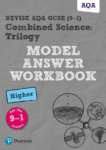 Revise AQA GCSE (9-1) Combined Science: Trilogy Model Answer Workbook Higher - Revise AQA GCSE Science 16 (Paperback)