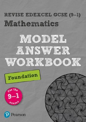Revise Edexcel GCSE (9-1) Mathematics Foundation Model Answer Workbook - REVISE Edexcel GCSE Maths 2015 (Paperback)