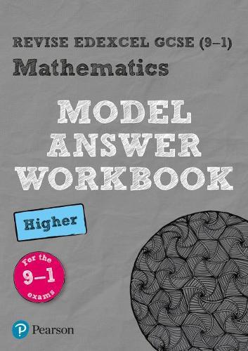 Revise Edexcel GCSE (9-1) Mathematics Higher Model Answer Workbook - REVISE Edexcel GCSE Maths 2015 (Paperback)