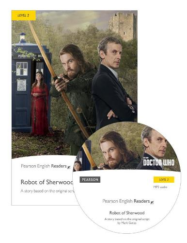 Level 2: Doctor Who: The Robot of Sherwood & MP3 Pack - Pearson English Graded Readers