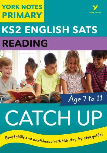 English SATs Catch Up Reading: York Notes for KS2 - York Notes (Paperback)