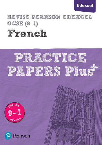 Revise Edexcel GCSE (9-1) French Practice Papers Plus - Revise Edexcel GCSE Modern Languages 16 (Paperback)