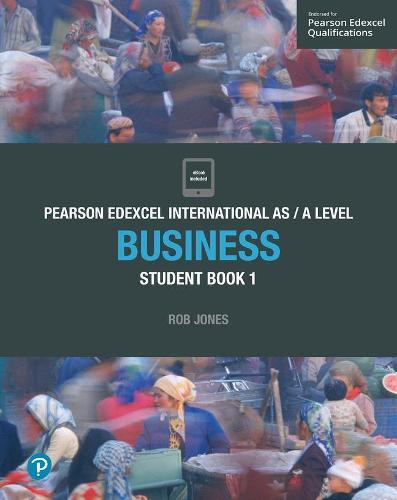Pearson Edexcel International AS Level Business Student Book - Edexcel International A Level