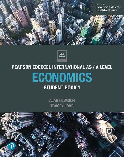Pearson Edexcel International AS Level Economics Student Book - Edexcel International A Level