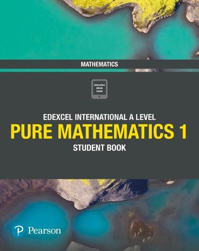 Edexcel International A Level Mathematics Pure Mathematics 1 Student Book -  Edexcel International A Level