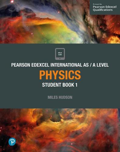 Pearson Edexcel International AS Level Physics Student Book - Edexcel International A Level