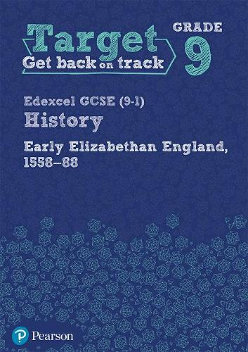 Target Grade 9 Edexcel GCSE (9-1) History Early Elizabethan England, 1558-1588 Workbook - History Intervention (Paperback)
