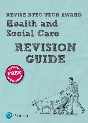 Pearson REVISE BTEC Tech Award Health and Social Care Revision Guide: (with free online Revision Guide) for home learning, 2021 assessments and 2022 exams - Revise BTEC Tech Award Health and Social Care