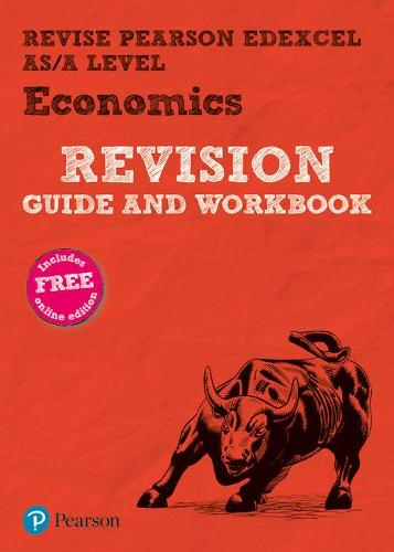 Pearson REVISE Edexcel AS/A Level Economics Revision Guide & Workbook: (with free online Revision Guide and Workbook) for home learning, 2021 assessments and 2022 exams - REVISE Edexcel GCE Business 2015