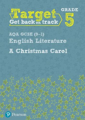 Target Grade 5 A Christmas Carol AQA GCSE (9-1) Eng Lit Workbook - Intervention English (Paperback)