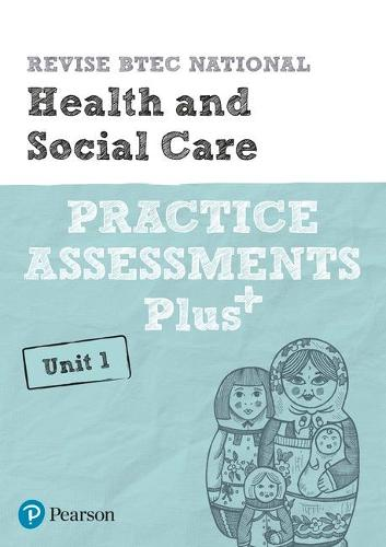 Revise BTEC National Health and Social Care Unit 1 Practice Assessments Plus - REVISE BTEC Nationals in Health and Social Care (Paperback)