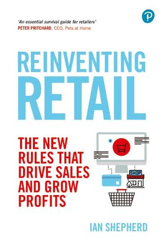 Reinventing Retail: The new rules that drive sales and grow profits (Paperback)