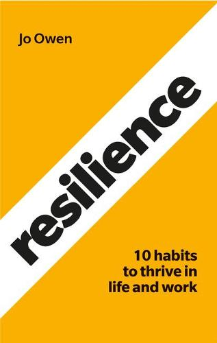 Resilience: 10 habits to sustain high performance (Paperback)