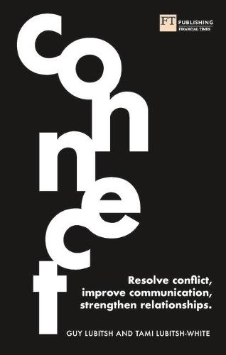 Connect: Resolve conflict, improve communication, strengthen relationships (Paperback)