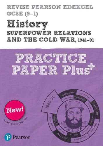 Revise Pearson Edexcel GCSE (9-1) History Superpower relations and the Cold War, 1941-91 Practice Paper Plus - REVISE AQA GCSE History 2016 (Paperback)