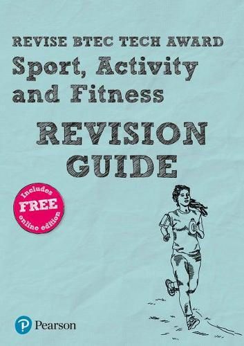 Revise BTEC Tech Award Sport, Activity and Fitness Revision Guide - Revise BTEC Tech Award in Sport