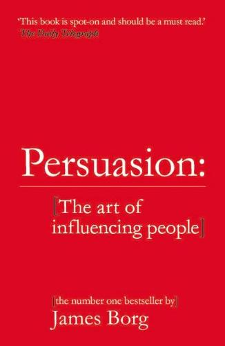 Persuasion: The art of influencing people (Paperback)