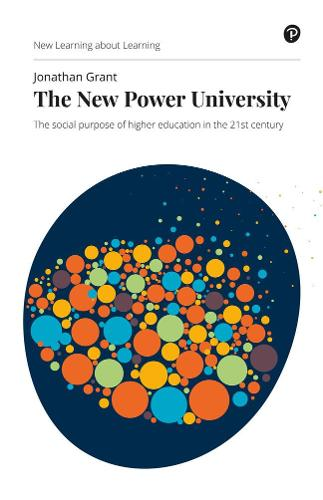 The New Power University: The social purpose of higher education in the 21st century (Paperback)