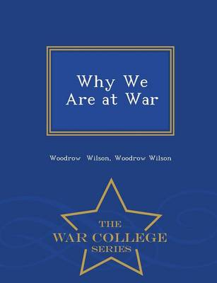 Why We Are at War - War College Series (Paperback)