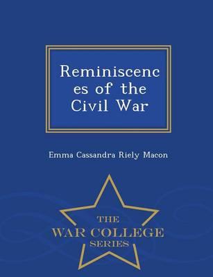 Reminiscences of the Civil War - War College Series (Paperback)