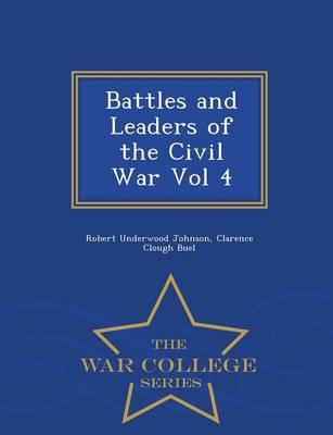 Battles and Leaders of the Civil War Vol 4 - War College Series (Paperback)