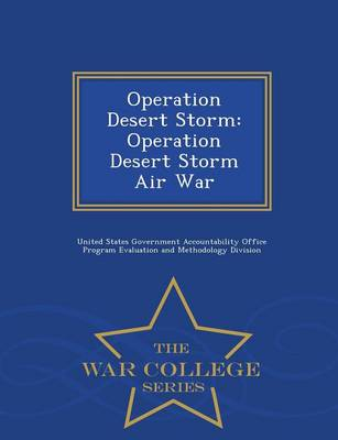 Operation Desert Storm: Operation Desert Storm Air War - War College Series (Paperback)