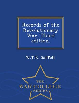 Records of the Revolutionary War. Third Edition. - War College Series (Paperback)