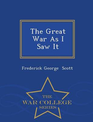 The Great War as I Saw It - War College Series (Paperback)