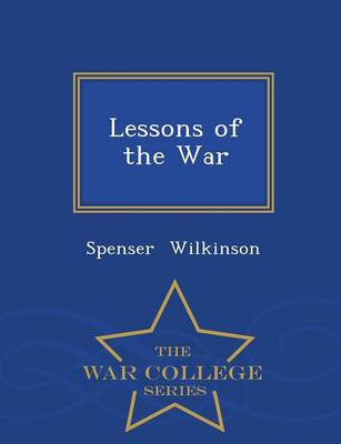 Lessons of the War - War College Series (Paperback)